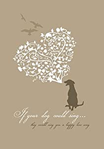 """A4 Print """"If your dog could sing, they would sing you a love song"""" (unframed)"""