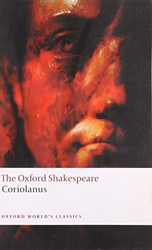 The Tragedy of Coriolanus: The Oxford Shakespeare (Oxford World's Classics) by Shakespeare, William (April 17, 2008) Paperback