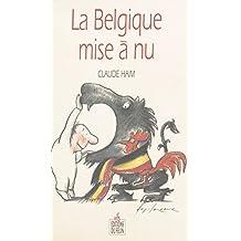 La Belgique mise à nu