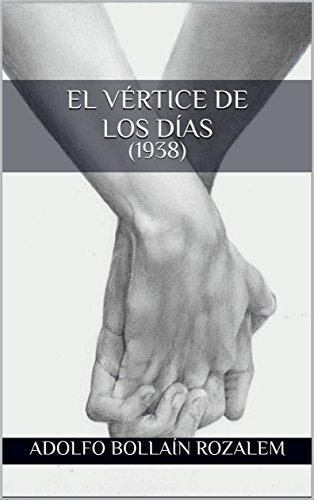 El vértice de los días (1938) por Adolfo Bollaín Rozalem