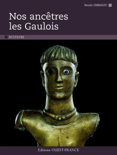 Nos ancêtres les Gaulois par Renée Grimaud