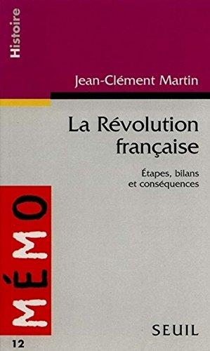 La Révolution française. Etapes, bilans et conséquences