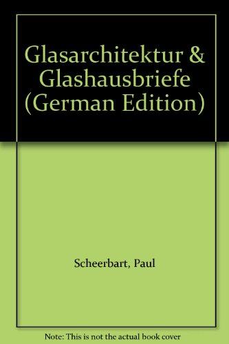Glasarchitektur und Glashausbriefe