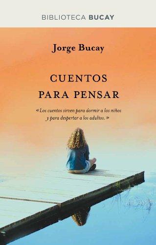 Cuentos para pensar (BIBLIOTECA BUCAY) de [Bucay, Jorge]