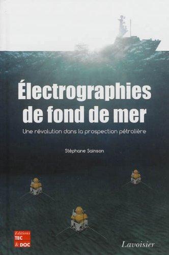 Electrographies de fond de mer : Une révolution dans la prospection pétrolière par Stéphane Sainson