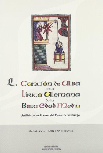 La Canción de Alba en la Lírica Alemana de de la Baja Edad Media. Análisis de los Poemas del Monje de Salzburgo (Nuevos Horizontes; Estudios Literarios) por Mª Carmen Balbuena Torezano