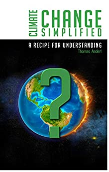Book cover image for Climate Change Simplified: A Recipe for Understanding