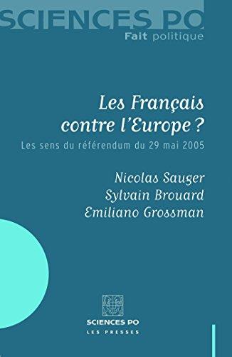 Les Franais contre l'Europe: Les sens du rfrendum du 29 mai 2005