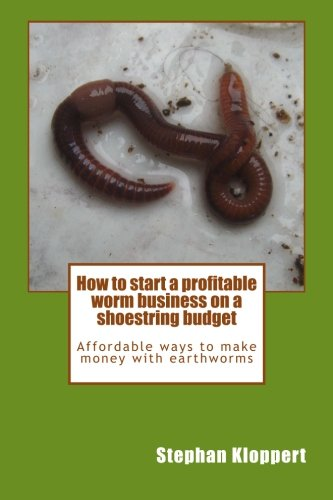 how-to-start-a-profitable-worm-business-on-a-shoestring-budget-affordable-ways-to-make-money-with-ea