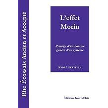 Rite Ecossais Ancien et Accepté - L'effet Morin - Prestige d'un homme, genèse d'un système