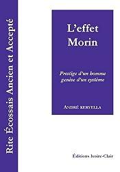 Rite Ecossais Ancien et Accepté – L'effet Morin – Prestige d'un homme, genèse d'un système