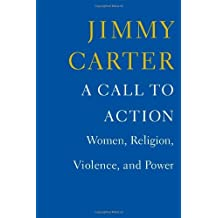 A Call to Action: Women, Religion, Violence, and Power by Jimmy Carter (2014-04-10)