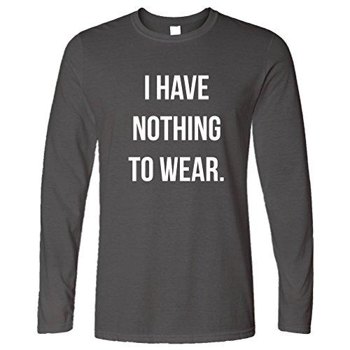 Ich habe nichts zu Slogan kühle Sassy Mode Trend Blogger Wear Langarmshirt Dark Grey