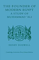 The Founder of Modern Egypt: A Study of Muhammad 'Ali
