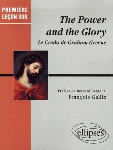 The Power and the Glory : Le Credo de Graham Greene