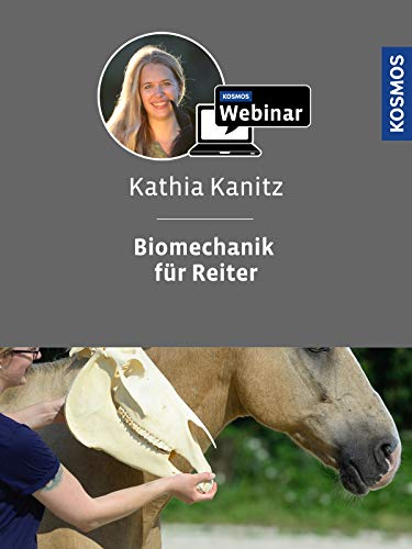 Biomechanik für Reiter. Mit Kathia Kanitz
