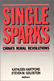 Single Sparks: China's Rural Revolutions (Studies of the East Asian Institute) by Kathleen Hartford (1988-03-31)