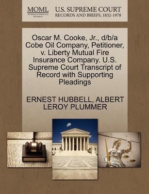 -oscar-m-cooke-jr-d-b-a-cobe-oil-company-petitioner-v-liberty-mutual-fire-insurance-company-us-supre