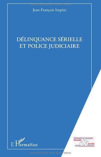 Délinquance sérielle et Police Judiciaire