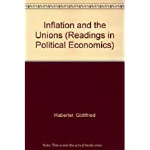 Inflation and the Unions (Readings in Political Economics)