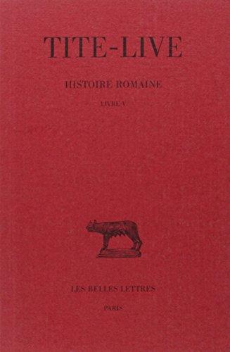 Histoire romaine. Tome V : Livre V par Tite-Live