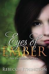 Eyes of Ember (Imdalind Series) (Volume 2) by Rebecca Ethington (2013-04-06)