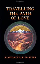 Travelling the Path of Love: Sayings of Safi Masters