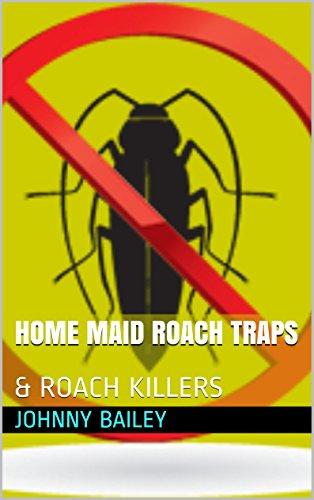 HOME MAID ROACH TRAPS: & ROACH KILLERS (English Edition)