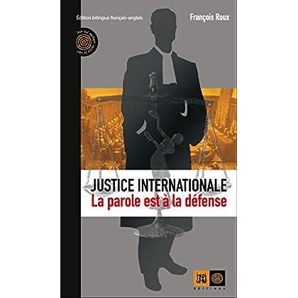 Justice internationale, la parole est à la défense