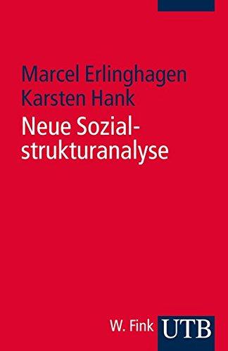 Neue Sozialstrukturanalyse: Ein Kompass für Studienanfänger (Soziologie studieren, Band 3994)
