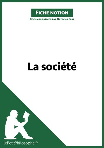 la-societe-fiche-notion-lepetitphilosophefr-comprendre-la-philosophie-notions-philosophiques-t-14-fr