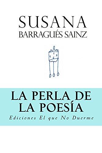 La perla de la poesía: The pearl of poetry por Susana Barragués Sainz
