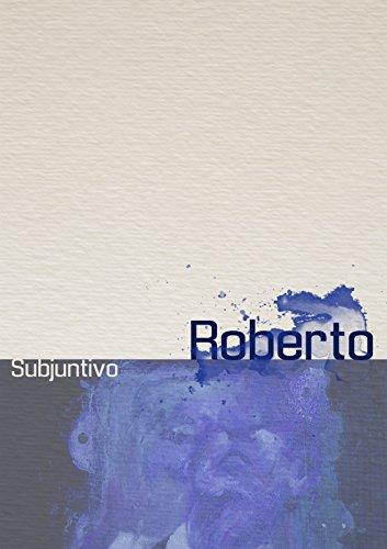 Roberto par Subjuntivo