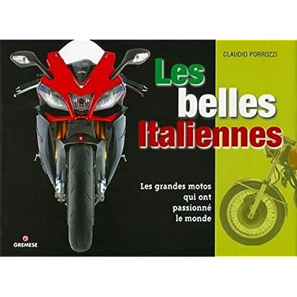 Les belles Italiennes: Les grandes motos qui ont passionné le monde