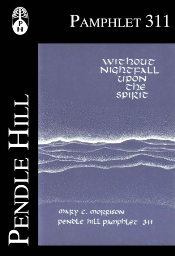 Without Nightfall Upon The Spirit Pendle Hill Pamphlets Book 311