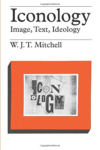 Iconology: Image, Text, Ideology di W. J. T. Mitchell