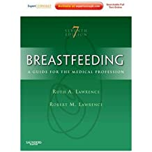 [(Breastfeeding: A Guide for the Medical Professional)] [ By (author) Ruth A. Lawrence, By (author) Robert M. Lawrence ] [December, 2010]