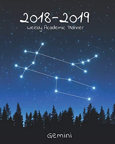 2018-2019 Weekly Academic Planner: 18 Month Calendar Gemini Star Constellation, July 2018 - December 2019 Weekly Organizer, 8
