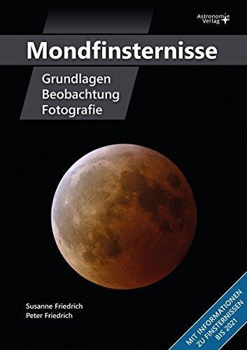 Mondfinsternisse - Grundlagen, Beobachtung, Fotografie