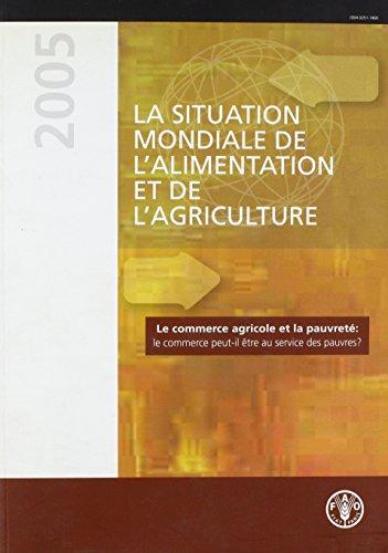 La Situation Mondiale De L'alimentation Et De L'agriculture 2005 par Food and Agriculture Organization of the United Nations