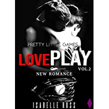 Love PLAY / Pretty Little Games (Vol. 2): (New Romance Adulte)