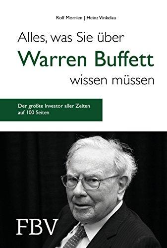 Alles, was Sie über Warren Buffett wissen müssen: Der größte Investor aller Zeiten auf gerade mal 100 Seiten