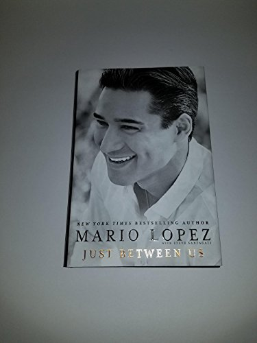 Just Between Us by Lopez, Mario, Santagati, Steve (2014) Hardcover