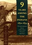 [(Nine Years among the Indians, 1870-1879: The Story of the Captivity and Life of a Texan among the Indians)] [by: Herman Lehmann]