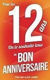 Telecharger Livres Bon anniversaire 12 ans Taille M 12 7x20cm (PDF,EPUB,MOBI) gratuits en Francaise