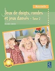 Jeux de doigts, rondes et jeux dansés : Volume 2 (1CD audio)
