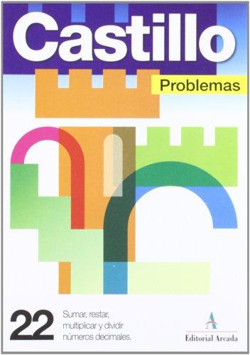 Problemas. Sumar, Restar, Multiplicar Y Dividir N'Umeros Decimales - Cuaderno 22 por Vv.Aa.