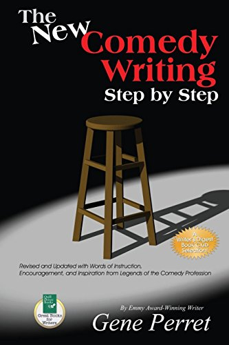 The New Comedy Writing Step by Step: Revised and Updated with Words of Instruction, Encouragement, and Inspiration from Legends of the Comedy Profession (English Edition)