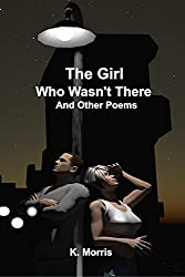 The girl who wasn't there and other poems