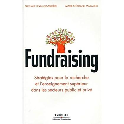Fundraising: Stratégies pour la recherche et l'enseignement supérieur dans les secteurs public et privé.